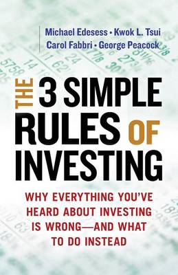 Three Simple Rules of Investing: Why Everything You've Heard (BOK)