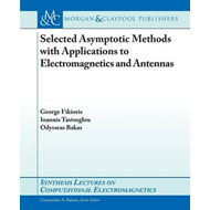 Selected Asymptotic Methods with Applications to Electromagnetics and Antennas (BOK)