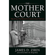 The Mother Court: Tales of Cases That Mattered in America's Greatest Trial Court (BOK)