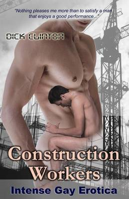 Construction Workers' Official Sucker: Intense Gay Erotica (BOK)