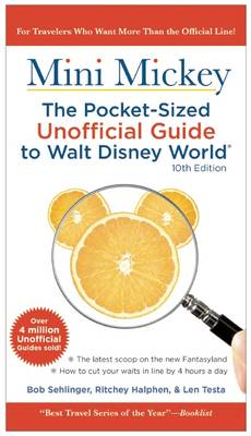 Unofficial Guide Mini Mickey: The Pocket-sized Guide to Walt Disney World (BOK)