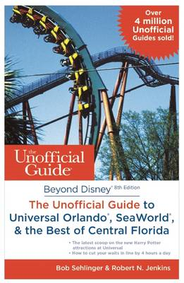 Beyond Disney: the Unofficial Guide to Universal Orlando, Se (BOK)
