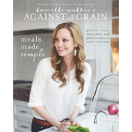 Danielle Walker's Against All Grain: Meals Made Simple (BOK)