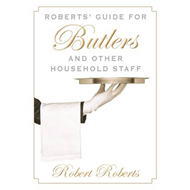 Robert's Guide for Butlers and Other Household Staff (BOK)