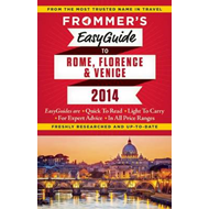 Frommer's easyguide to Rome, Florence and Venice 2014 (BOK)
