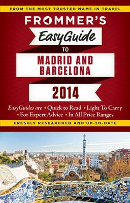Frommer's Easyguide to Madrid and Barcelona: 2014 (BOK)