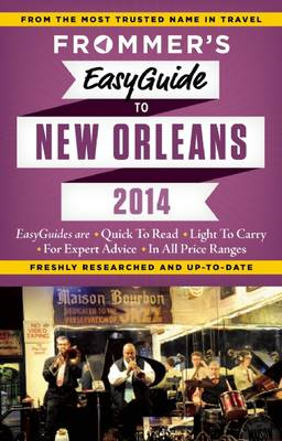 Frommer's easyguide to New Orleans 2014 (BOK)