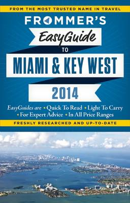 Frommer's EasyGuide to Miami and Key West 2014 (BOK)