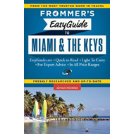 Frommer's Easyguide to Miami and the Keys (BOK)