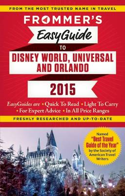 Frommer's Easyguide to Disney World, Universal and Orlando 2 (BOK)