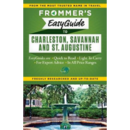 Frommer's Easyguide to Charleston, Savannah and St. Augustin (BOK)