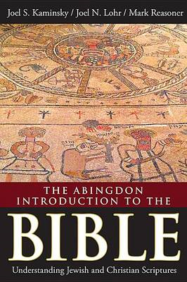 The Abingdon Introduction to the Bible: Understanding Jewish and Christian Scriptures (BOK)