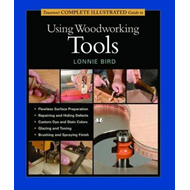 Taunton's Complete Illustrated Guide to Using Woodworking To (BOK)