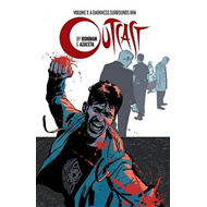 Outcast by Kirkman & Azaceta Volume 1: A Darkness Surrounds (BOK)