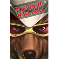 Bad Dog: Volume 1: In the Land of Milk and Honey (BOK)