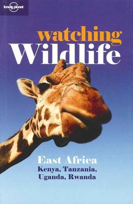 Lonely Planet Watching Wildlife East Africa (BOK)