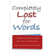 Completely Lost for Words: Creative Messages for All Occasions (BOK)