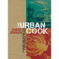 The Urban Cook: Cooking and Eating for a Sustainable Future (BOK)