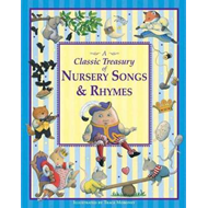 Trace Moroney's A Classic Treasury of Nursery Songs and Rhym (BOK)
