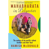 Mahabharata in Polyester: The Making of the World's Richest Brothers and Their Feud (BOK)