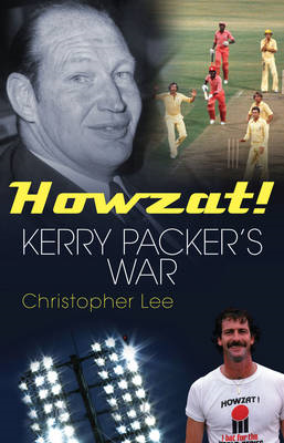 Howzat!: Kerry Packer's War (BOK)