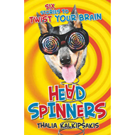 Head Spinners: Six Stories to Twist Your Brain (BOK)