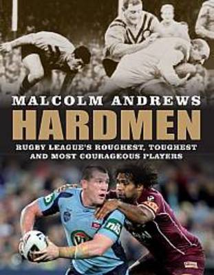 Hardmen: Rugby League's Roughest, Toughest and Most Courageous Players (BOK)