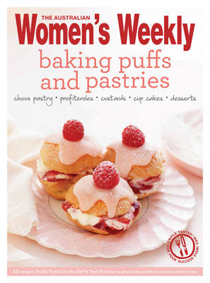 Baking Puffs & Pastries: Triple-Tested Recipes for Continental Treats - from Shortcrust to Rough Pas (BOK)