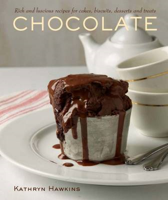Chocolate: Rich and Luscious Recipes for Cakes, Biscuits, Desserts and Treats (BOK)
