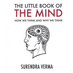 The Little Book of the Mind: How We Think and Why We Think (BOK)