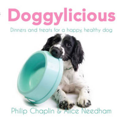 Doggylicious: Dinners and Treats for a Happy, Healthy Dog (BOK)