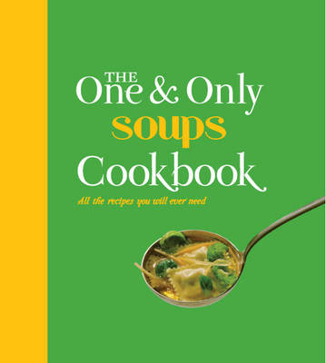 Soups: All the Recipes You Will Ever Need (BOK)