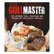 Grillmaster: The Ultimate Tips, Techniques and Recipes for the Perfect Barbecue (BOK)