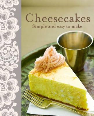 Cheesecakes: Simple and Easy to Make (BOK)