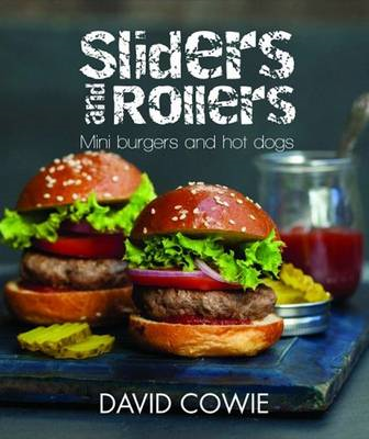 Sliders and Rollers: Mini Burgers and Hot Dogs (BOK)