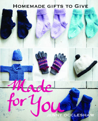 Made for You: Homemade Gifts to Give (BOK)