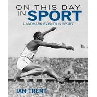 On This Day in Sport: Landmark Events in Sport (BOK)