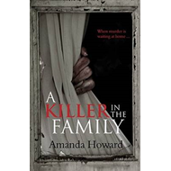 A Killer in the Family: When Murder is Waiting at Home (BOK)