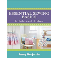 Essential Sewing Basics for Babies and Children (BOK)