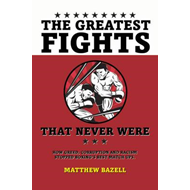Greatest Fights That Never Were (BOK)