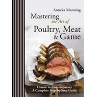 Mastering the Art of Poultry, Meat and Game (BOK)
