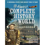 The Almost Complete History of the World (BOK)