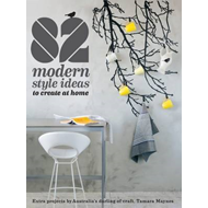 82 Modern Style Ideas to Create at Home (BOK)