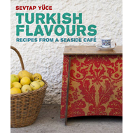 Turkish Flavours: Recipes from a Seaside Cafe (BOK)