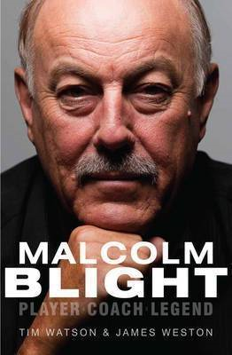 Malcolm Blight: Player, Coach, Legend (BOK)
