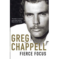 Fierce Focus - Greg Chappell (BOK)