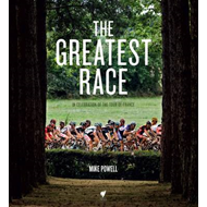 The Greatest Race: In Celebration of the Tour De France (BOK)