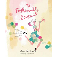 The Fashionable Cocktail: 200 Fabulous Drinks for the Fashion Set (BOK)