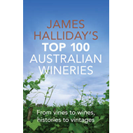 James Halliday's Top 100 Australian Wineries (BOK)