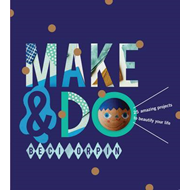 Make and Do (BOK)